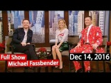 Live with Kelly (Dec 14, 2016) Michael Fassbender, Gavin DeGraw, Richard Curtis FULL S