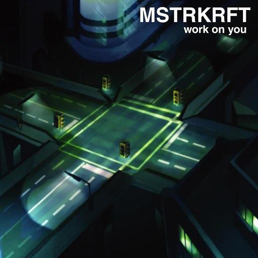 MSTRKRFT альбом Work On You