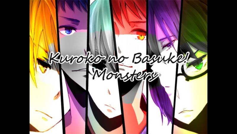 Kuroko no Basuke!「AMV」- Monsters