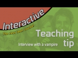 Interactive Teaching Tip #3 Interview with a Vampire