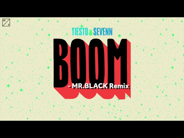 Tiësto Sevenn - BOOM (MR.BLACK Remix)