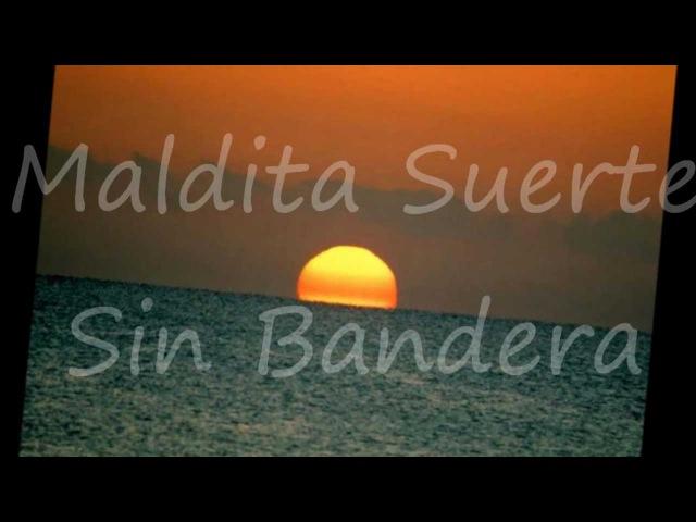 Maldita Suerte sin Bandera (LetraLyrics)