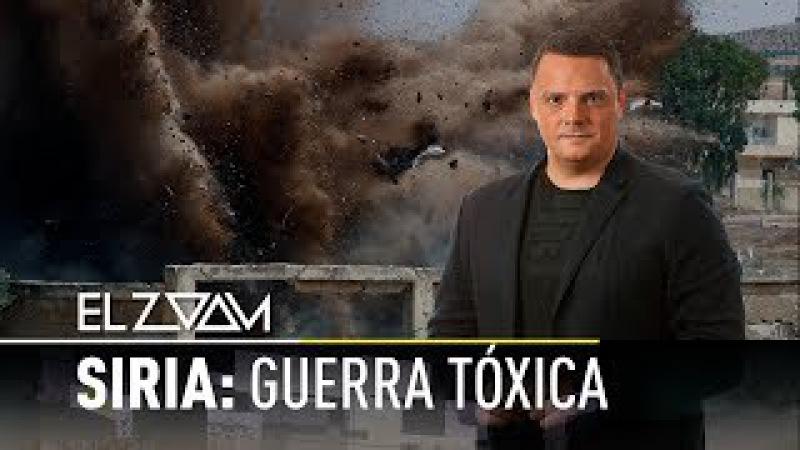 Siria: Guerra tóxica - El Zoom de RT