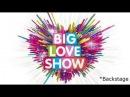 Big Love Show 2015 Бэкстейдж MBAND. Нюша. Джиган. Дима Билан. Сергей Лазарев. БандЭрос. IOWA.