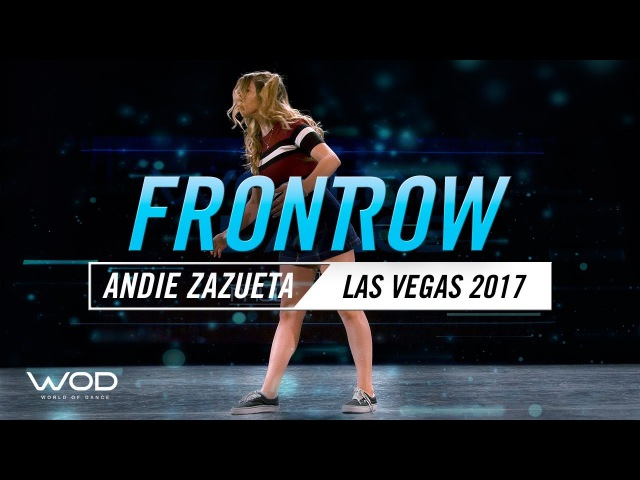 Andie Zazueta   FrontRow   World of Dance Las Vegas 2017  WODLV17