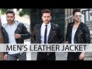 HOW TO STYLE A LEATHER JACKET Mens Fashion Outfit Inspiration 2017