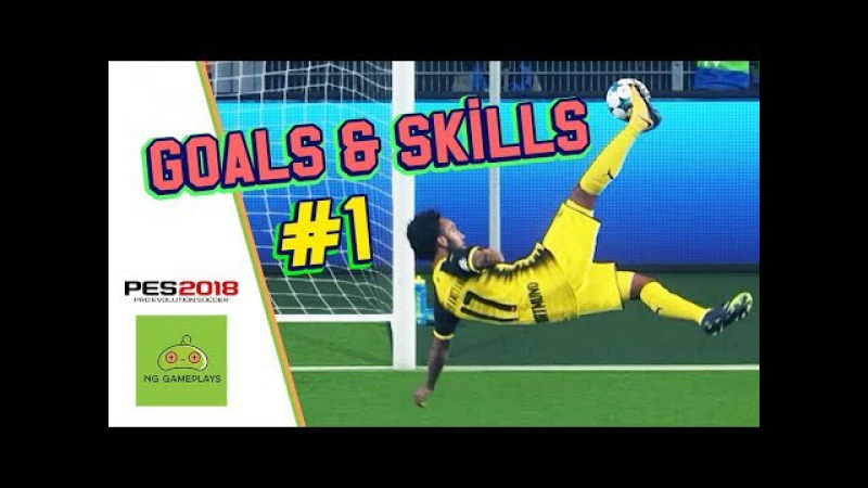 PES 2018 - Goals Skills Gameplay Compilation 1 HD 1080P 60FPS - PC