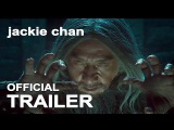 Journey to China VIY 2 Official Intrnational Teaser (2018) Jackie Chan Arnold Schwarzenegger