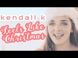 Kendall K - Feels Like Christmas (Official Video)  Musiklip.ru