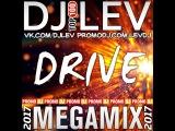 DJ LEV - DRIVE (MEGAMIX 2017)