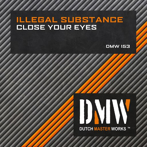 Illegal Substance альбом Close Your Eyes