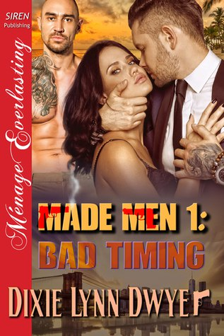Bad Timing (Made Men #1) by Dixie Lynn Dwyer