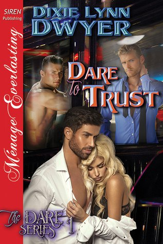 Dare to Trust (The Dare #1) by Dixie Lynn Dwyer