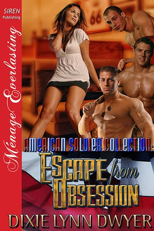 Escape from Obsession (The American Soldier Collection #1) by Dixie Lynn Dwyer