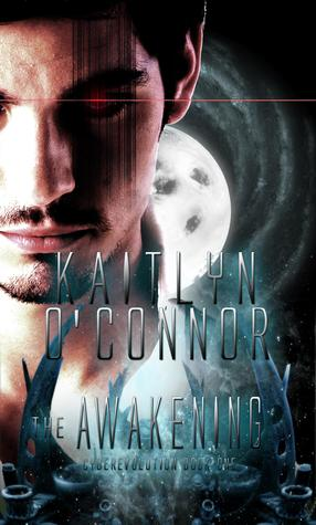 The Awakening (Cyberevolution #1) by Kaitlyn O'Connor