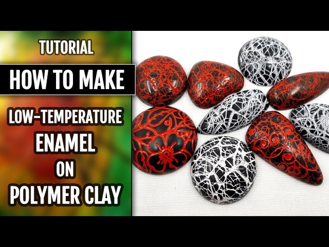 New! Low-Temperature Enamel on Polymer Clay. Making Hollow Cabochons