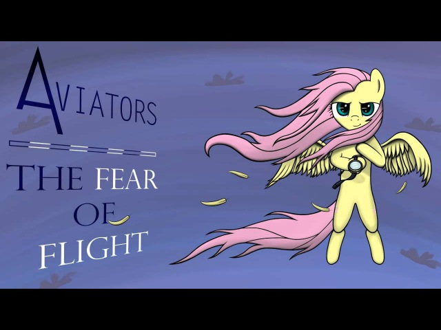 Aviators The Fear of Flight MLP Song