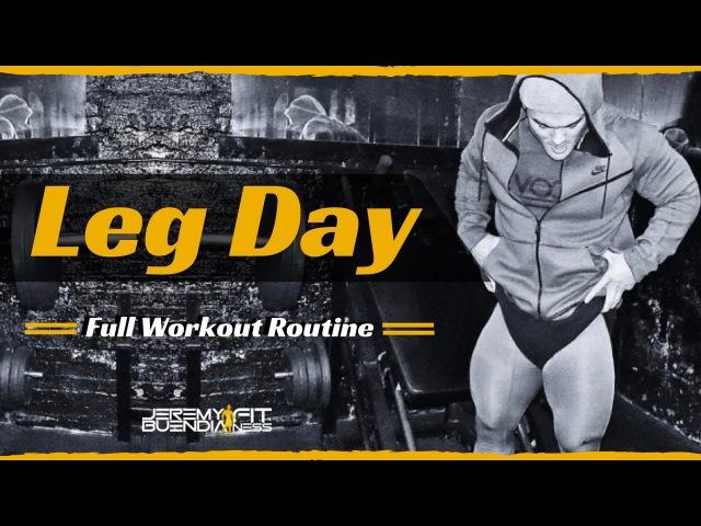 Leg Day, Full Workout Routine - Jeremy Buendia Fitness
