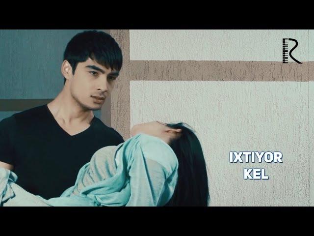 Ixtiyor - Kel | Ихтиёр - Кел