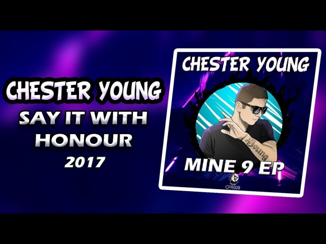 Chester Young Say It With Honour OUT NOW
