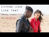 Stephane Legar - Like That (Music Video) ft. Julieta (Prod By. L.a &amp Shtubi)