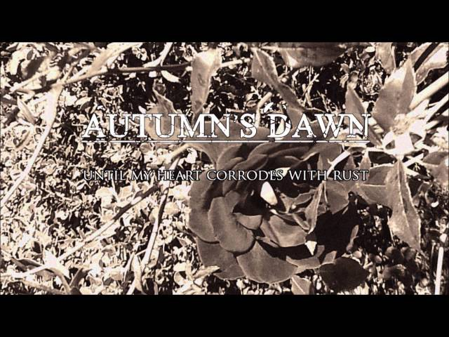 AUTUMN'S DAWN - Until My Heart Corrodes With Rust
