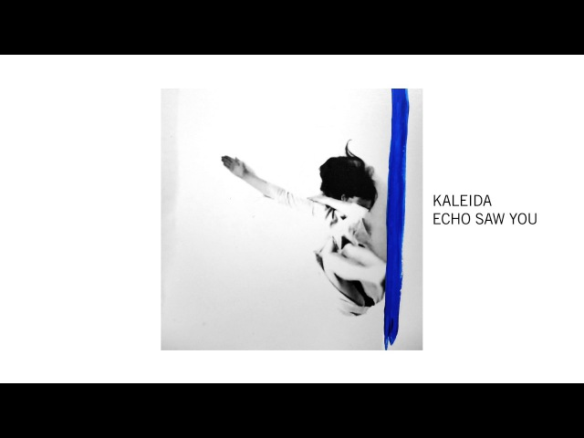ECHO SAW YOU by KALEIDA (Official Audio)