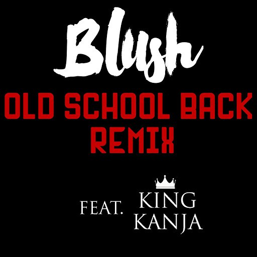 Blush альбом Old School Back (Remix)
