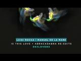 Manuel De La Mare - Is This Love (Luigi Rocca Edit)