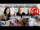 Disturbed Down With The Sickness Animal Cover REUPLOAD