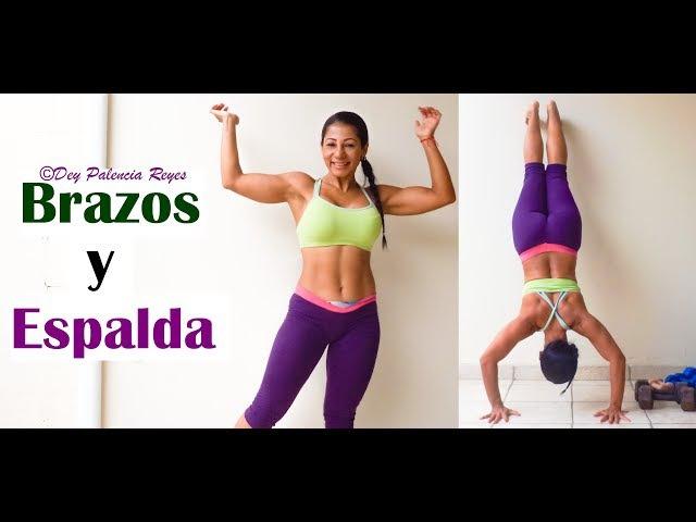 Adelgazar brazos y espalda - Rutina 545 - Eliminar grasa de brazos y espalda - Dey Palencia Reyes