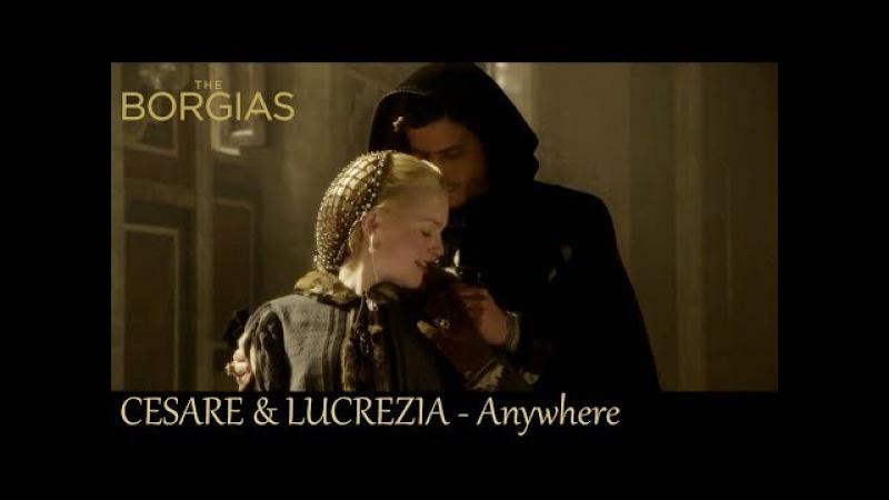 Cesare Lucrezia [The Borgias] - Anywhere