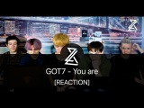 GOT7 'You Are' Official MV (2L8 REACTION)