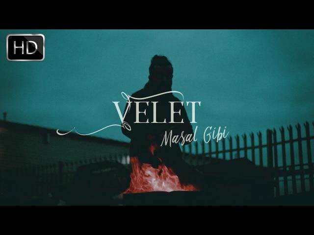 Velet Masal Gibi Official Video