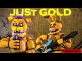 Fnaf song-Just gold (на Русском)