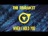 The Parakit - When I Hold You (feat. Alden Jacob) Official Audio