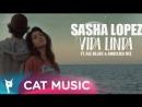 Sasha Lopez - Vida Linda ft Ale Blake Angelika Vee România