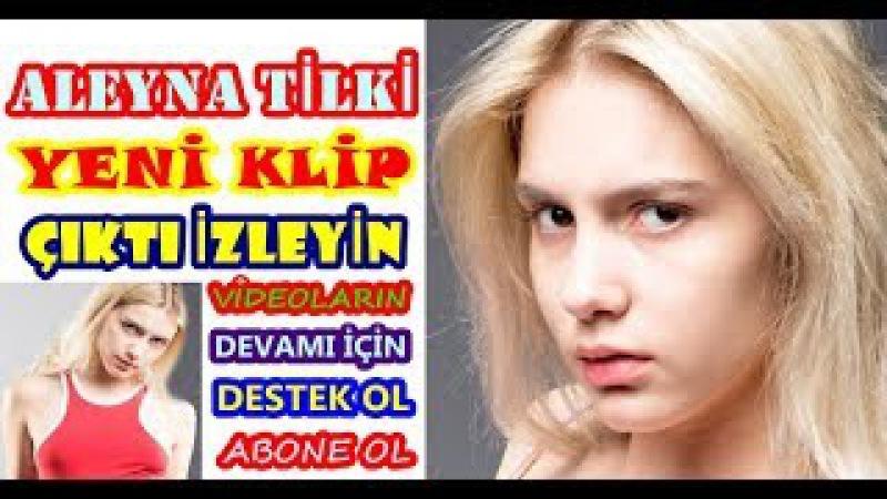 Aleyna Tilki-Aleni Aleni (Yeni Klip) yutube'de ilk Süper Okumuş