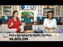 Pelin Karahanla Nefis Tarifler 36.Bölüm 30 Ekim 2017