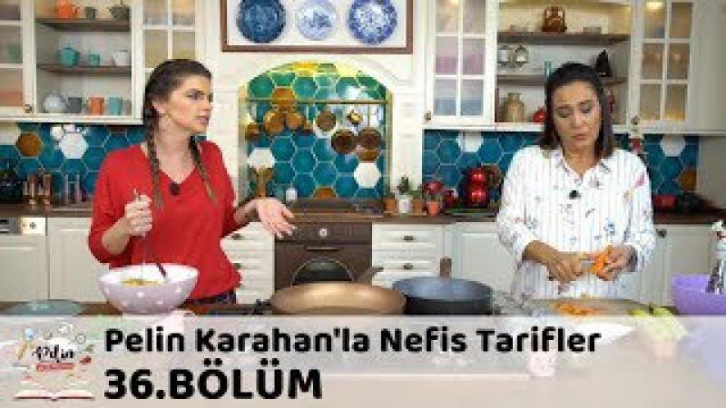 Pelin Karahan'la Nefis Tarifler 36.Bölüm (30 Ekim 2017)