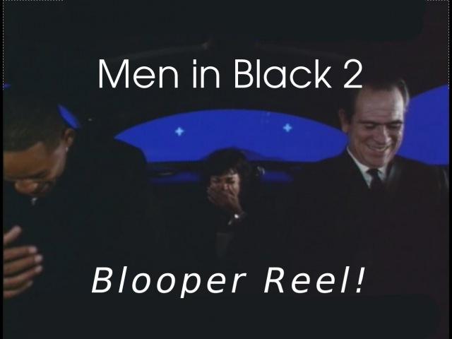 Men in Black 2 Blooper Reel