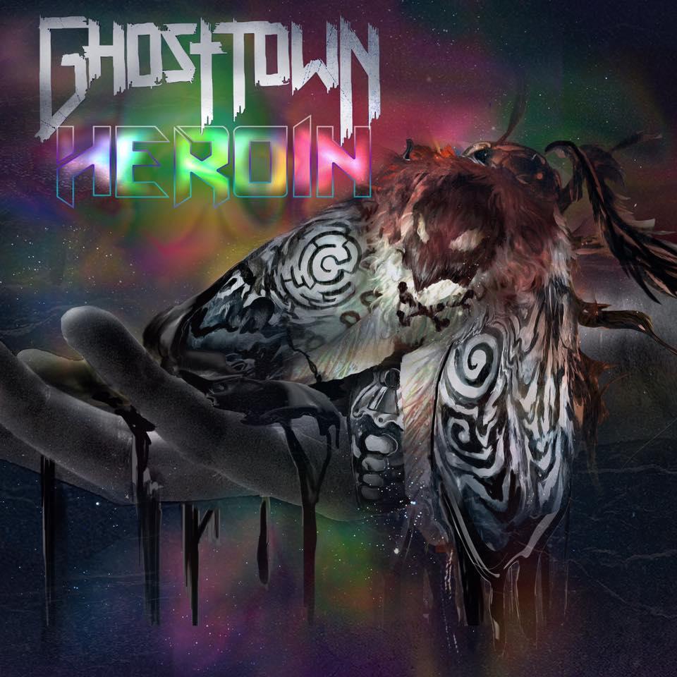 Ghost Town - Heroin [single] (2017)