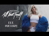 Bebe Rexha &amp G Eazy - F.F.F. (Fuck Fake Friends) (Official Video 2017)