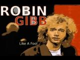 Robin Gibb - Like A Fool (1985)