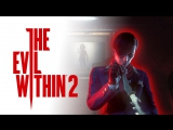 THE EVIL WITHIN 2 - Начало новой истории? 18+