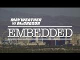 Mayweather vs McGregor Embedded  Vlog Series - Episode 4