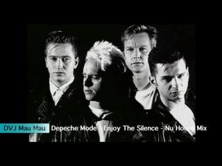 Depeche Mode - Enjoy The Silence (Nu House Mix) - DVJ Mau Mau - Video Edit
