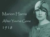 Marion Harris - After You've Gone (1918)