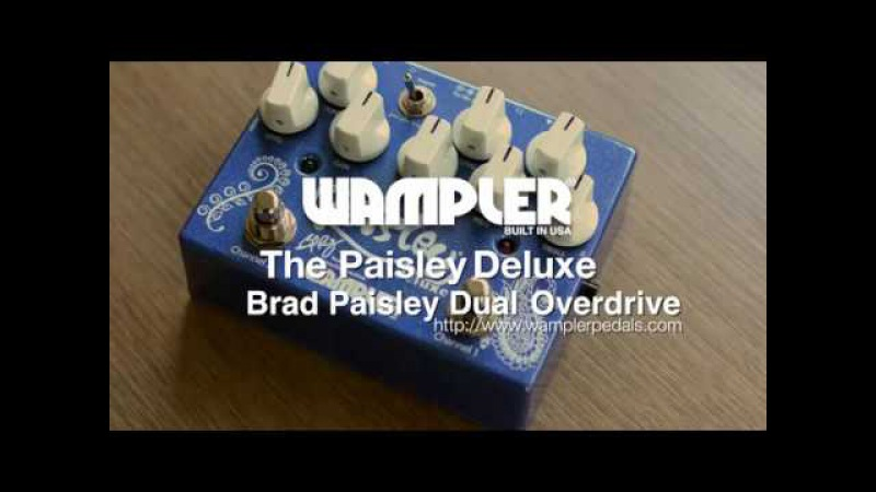 Wampler: THE PAISLEY DELUXE SIG. DUAL OVERDRIVE - demo