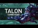 Nine combos EVERY Talon should know Talon Combo Guide